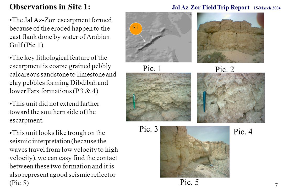 Observations in Site 1: The Jal Az-Zor escarpment formed because of the eroded happen to the east flank done by water of Arabian Gulf (Pic.1).