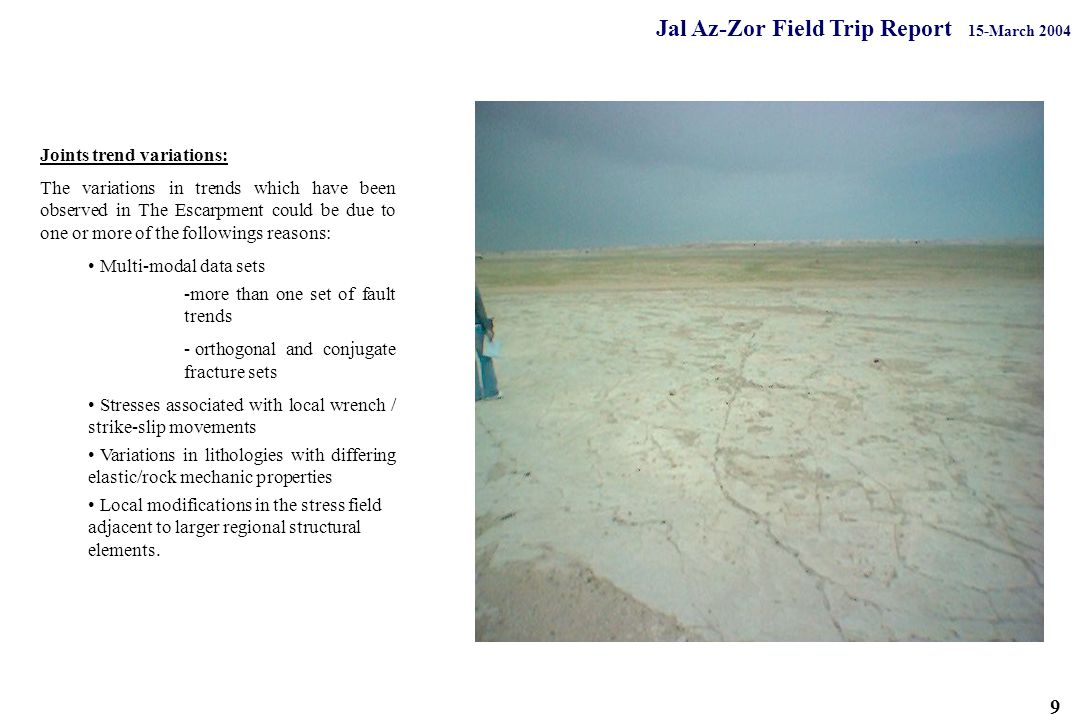 Jal Az-Zor Field Trip Report 15-March 2004 Joints trend variations: The variations in trends which have been observed in The Escarpment could be due t