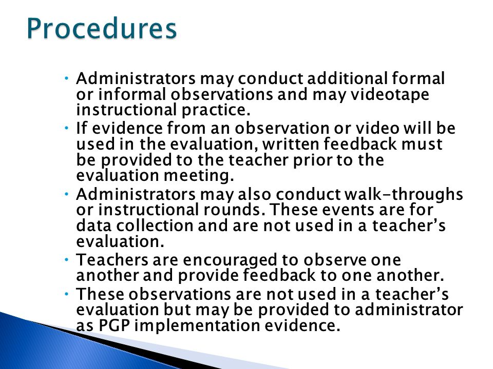  Administrators may conduct additional formal or informal observations and may videotape instructional practice.
