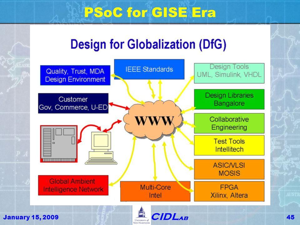 January 15, 200945 CIDL ab PSoC for GISE Era