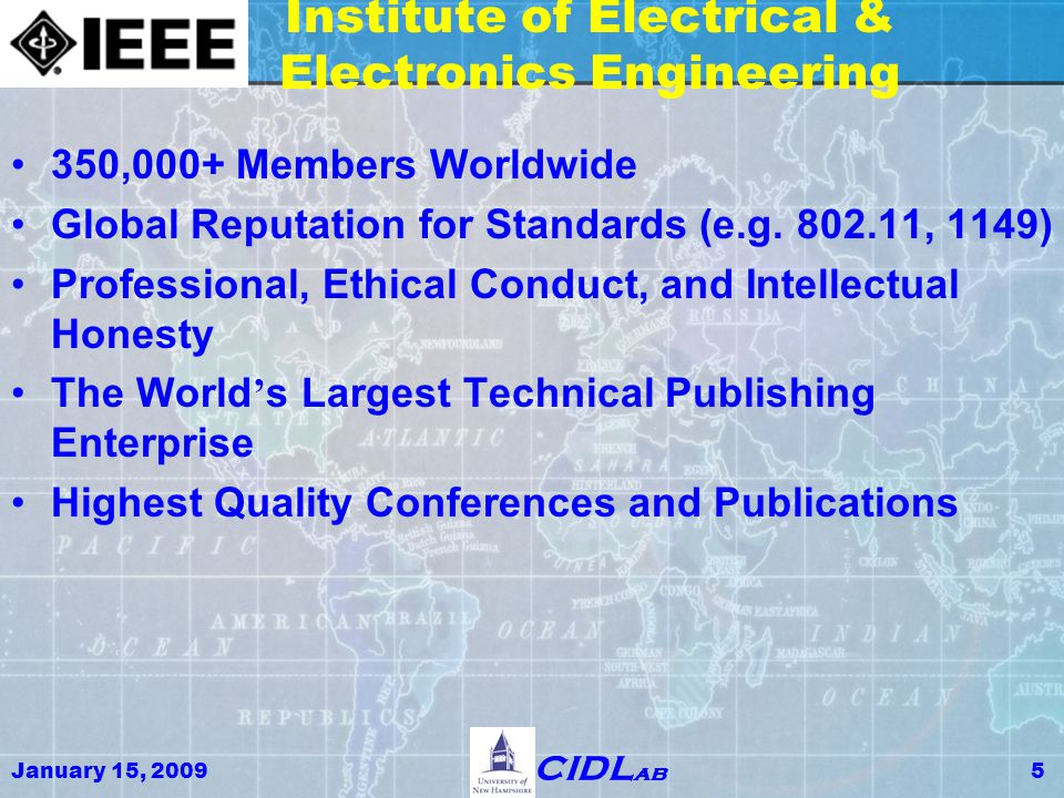 January 15, 20096 CIDL ab Role Maintainer of Standards Technology – e.g., 8.02.11…, 1149 Professional Integrity Education Assessment and Curricula ABET -- Bologna Provider of Continuing Education Technical Currency Certification Guardian and Disseminator of Knowledge Web and Paper Publishing Global Trusted Design Repository Design Certification