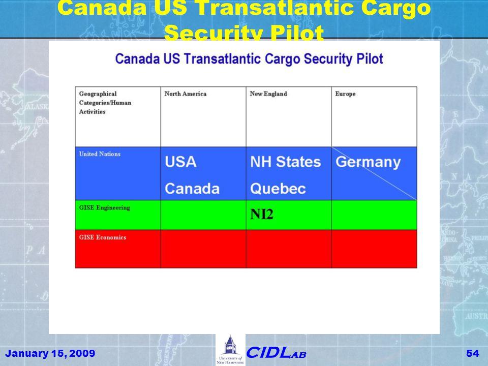 January 15, 200954 CIDL ab Canada US Transatlantic Cargo Security Pilot