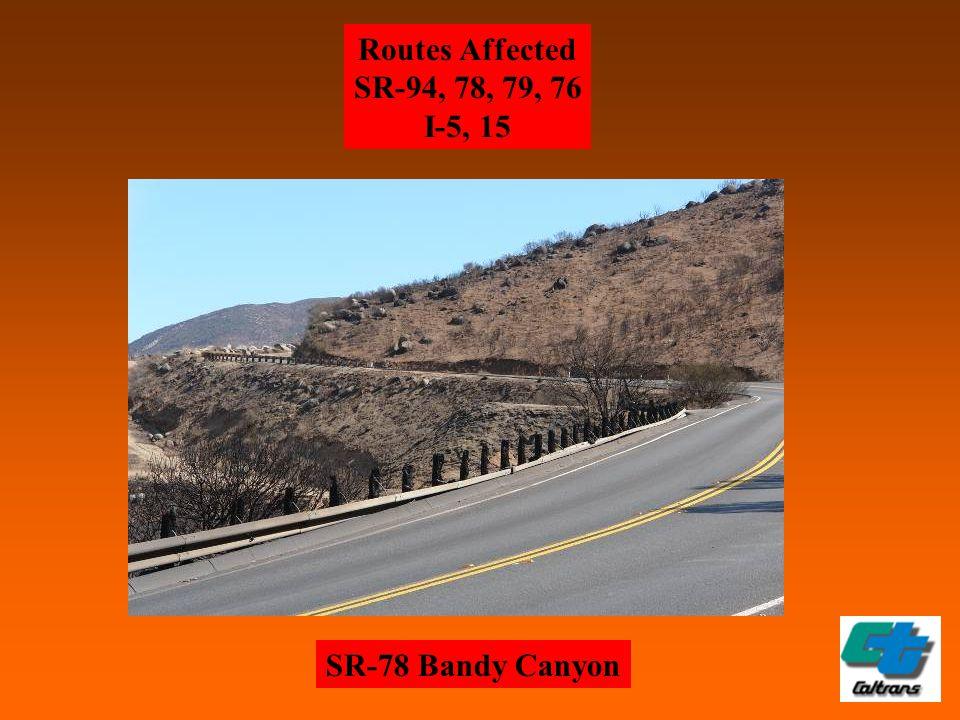 SR-78 Bandy Canyon Routes Affected SR-94, 78, 79, 76 I-5, 15