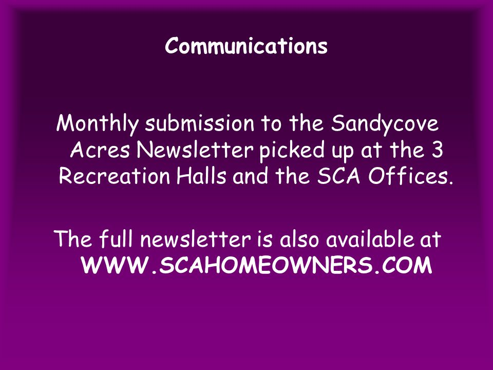 Communications Monthly submission to the Sandycove Acres Newsletter picked up at the 3 Recreation Halls and the SCA Offices.