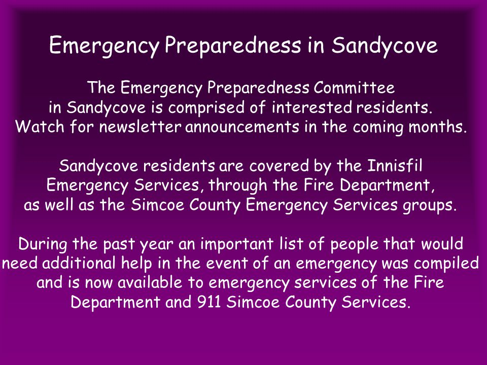 Emergency Preparedness in Sandycove The Emergency Preparedness Committee in Sandycove is comprised of interested residents.