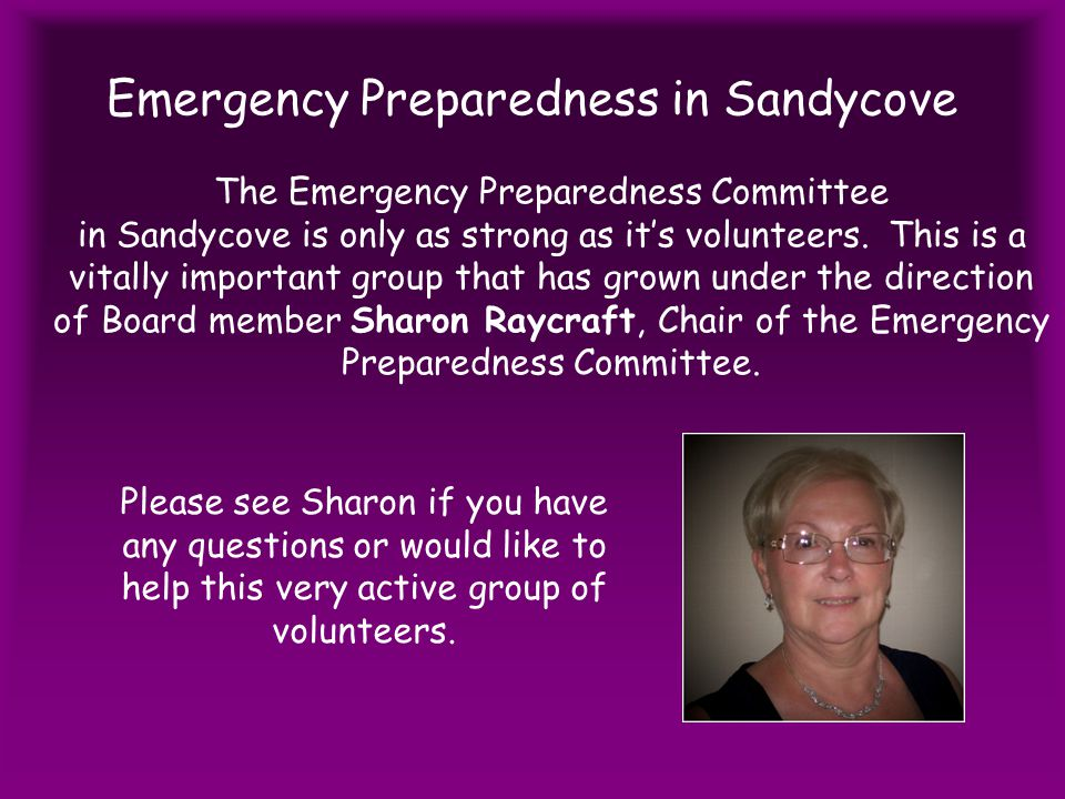 Emergency Preparedness in Sandycove The Emergency Preparedness Committee in Sandycove is only as strong as it's volunteers.