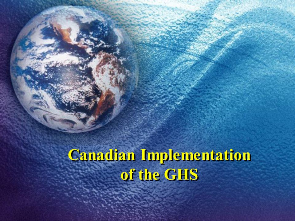15-18 November 2005Global Workshop on GHS Implementation Capacities 3 The Scope of the GHS  The GHS covers all hazardous chemicals.