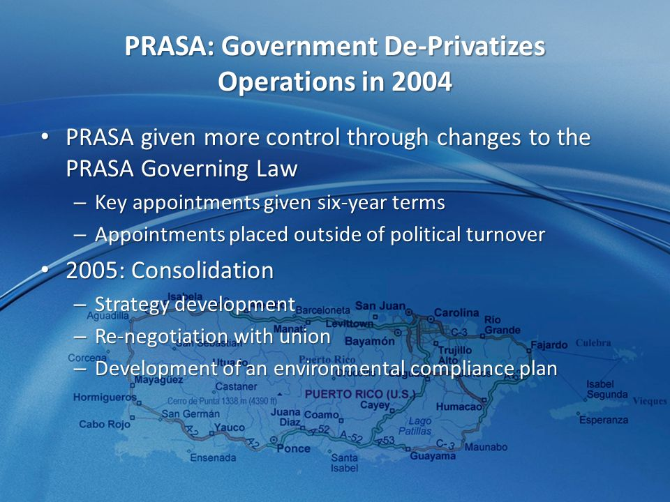 PRASA: Government De-Privatizes Operations in 2004 PRASA given more control through changes to the PRASA Governing Law PRASA given more control through changes to the PRASA Governing Law – Key appointments given six-year terms – Appointments placed outside of political turnover 2005: Consolidation 2005: Consolidation – Strategy development – Re-negotiation with union – Development of an environmental compliance plan
