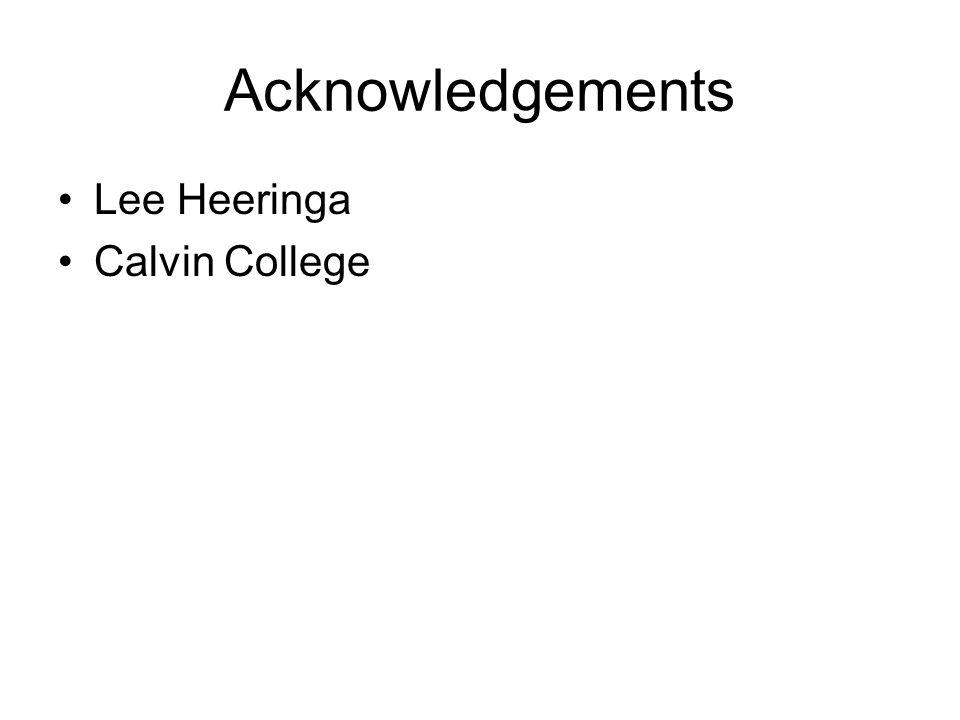 Acknowledgements Lee Heeringa Calvin College