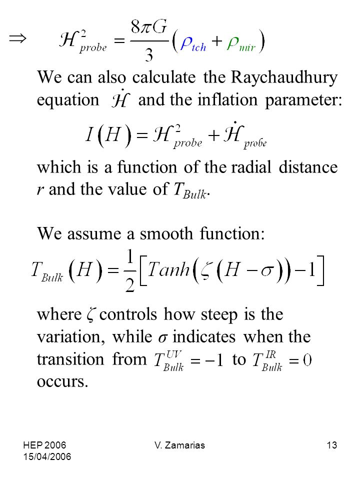 HEP 2006 15/04/2006 V. Zamarias13  We can also calculate the Raychaudhury equation and the inflation parameter: which is a function of the radial dis