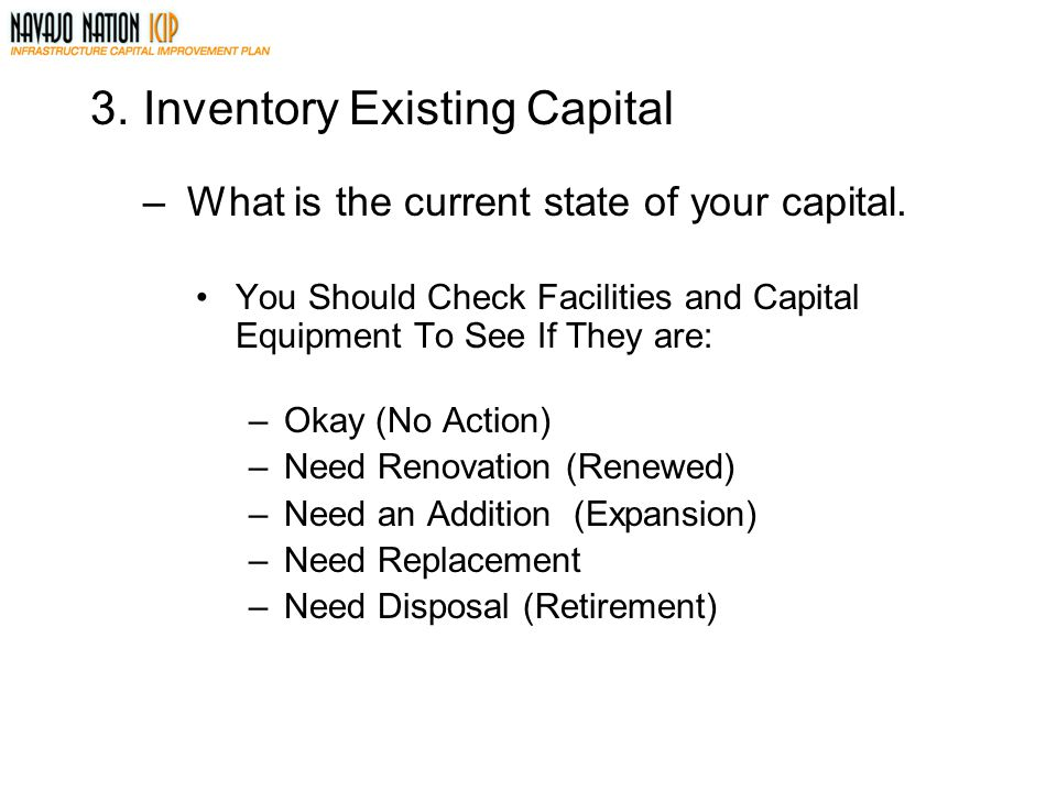 3.Inventory Existing Capital –What is the current state of your capital.