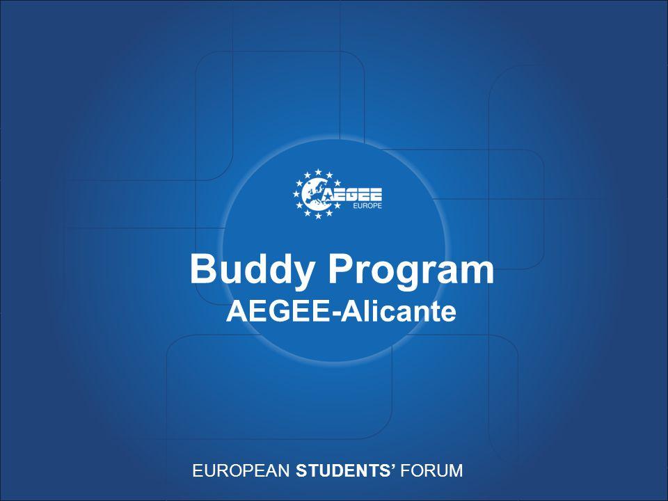 EUROPEAN STUDENTS' FORUM Buddy Program AEGEE-Alicante