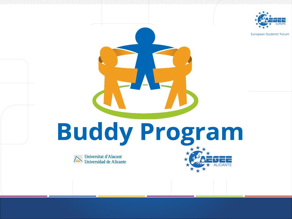 Buddy program Aim: To help international students in their daily issues