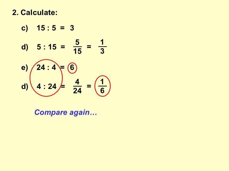 c) 15 : 5 =3 2.