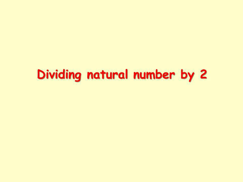 Dividing natural number by 2