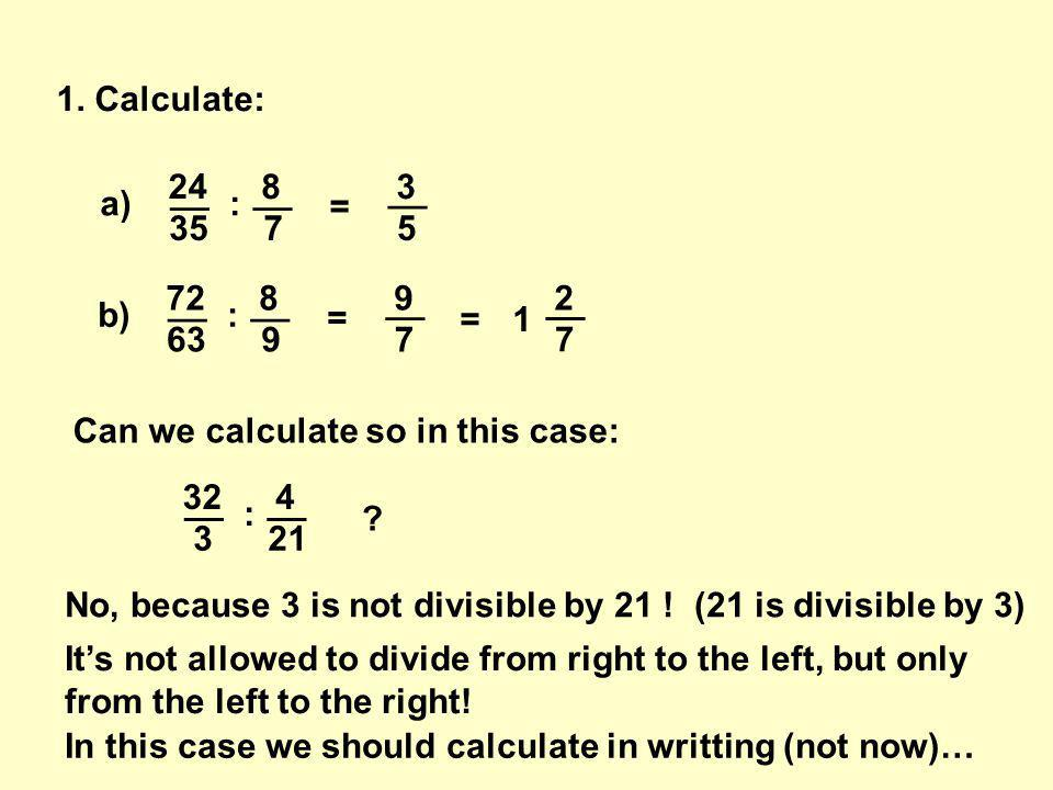 4. Calculate: c) 8 : = __ 1 2 Just say the solution… 16 What is the question here?