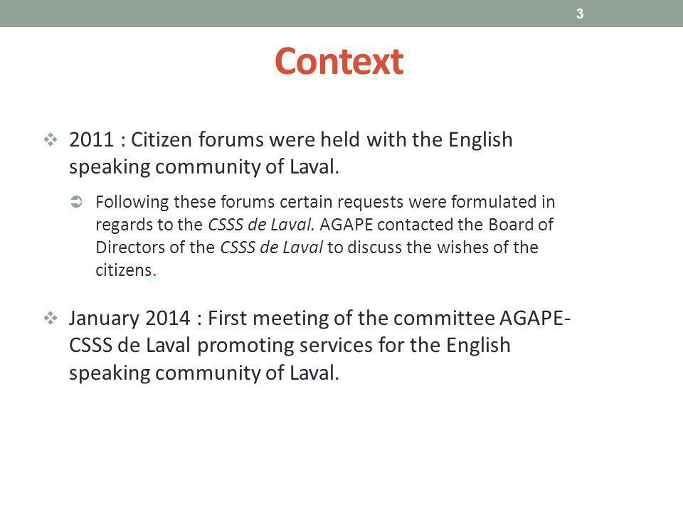 Context  2011 : Citizen forums were held with the English speaking community of Laval.