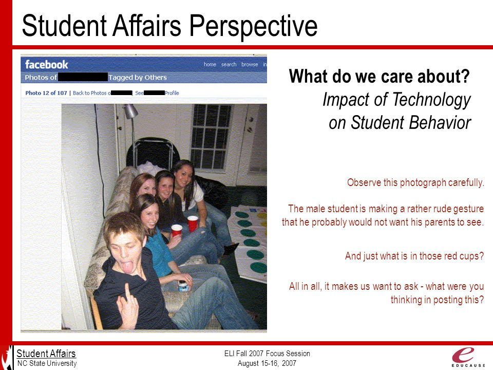 Student Affairs Perspective Student Affairs NC State University ELI Fall 2007 Focus Session August 15-16, 2007 What do we care about.