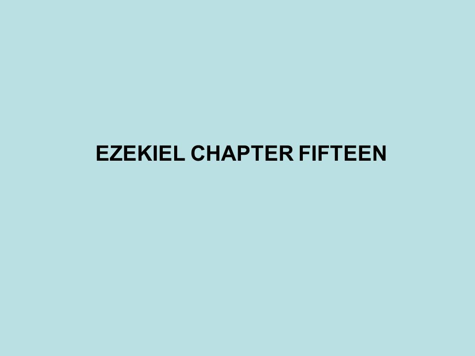 EZEKIEL CHAPTER FIFTEEN