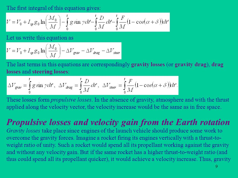 9 Propulsive losses and velocity gain from the Earth rotation Gravity losses take place since engines of the launch vehicle should produce some work t