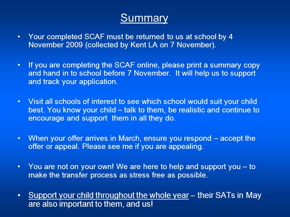 Summary Your completed SCAF must be returned to us at school by 4 November 2009 (collected by Kent LA on 7 November).