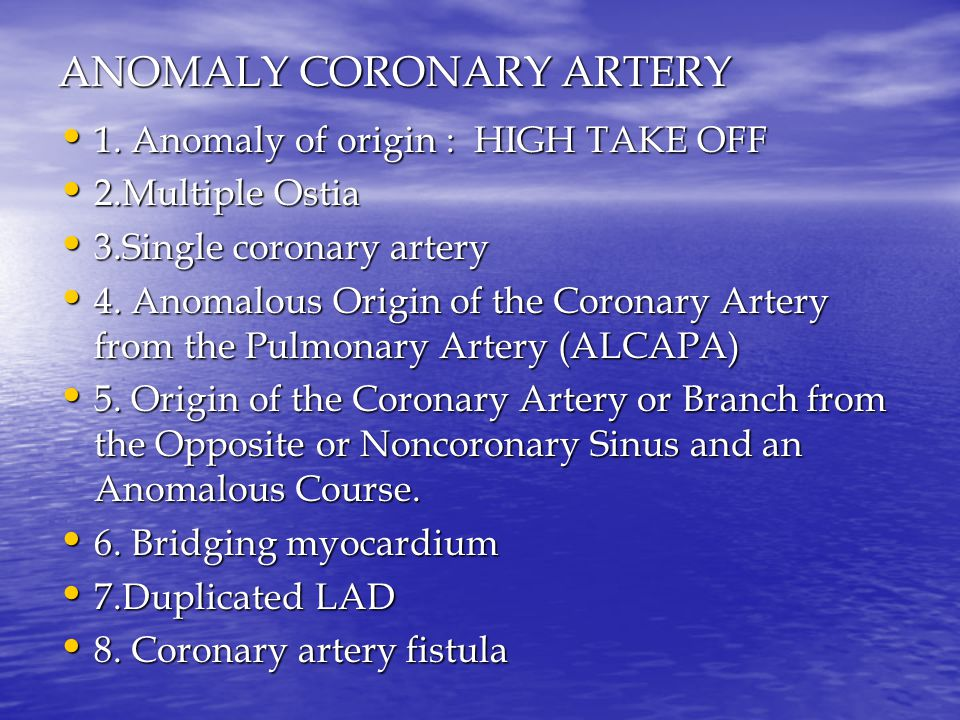ANOMALY CORONARY ARTERY 1. Anomaly of origin : HIGH TAKE OFF 1.
