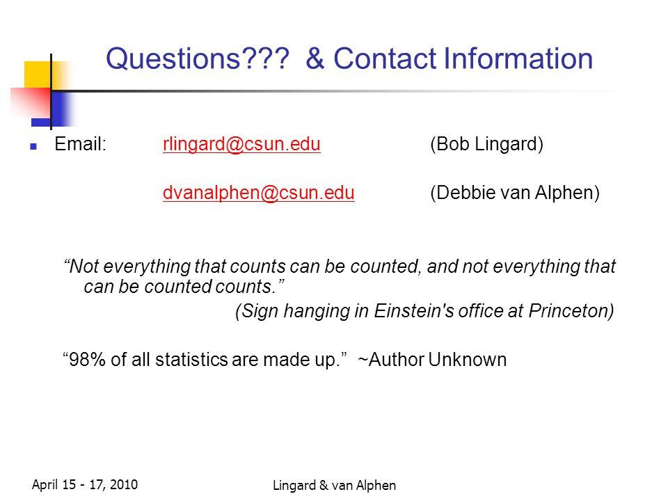 Lingard & van Alphen April 15 - 17, 2010 Questions??.
