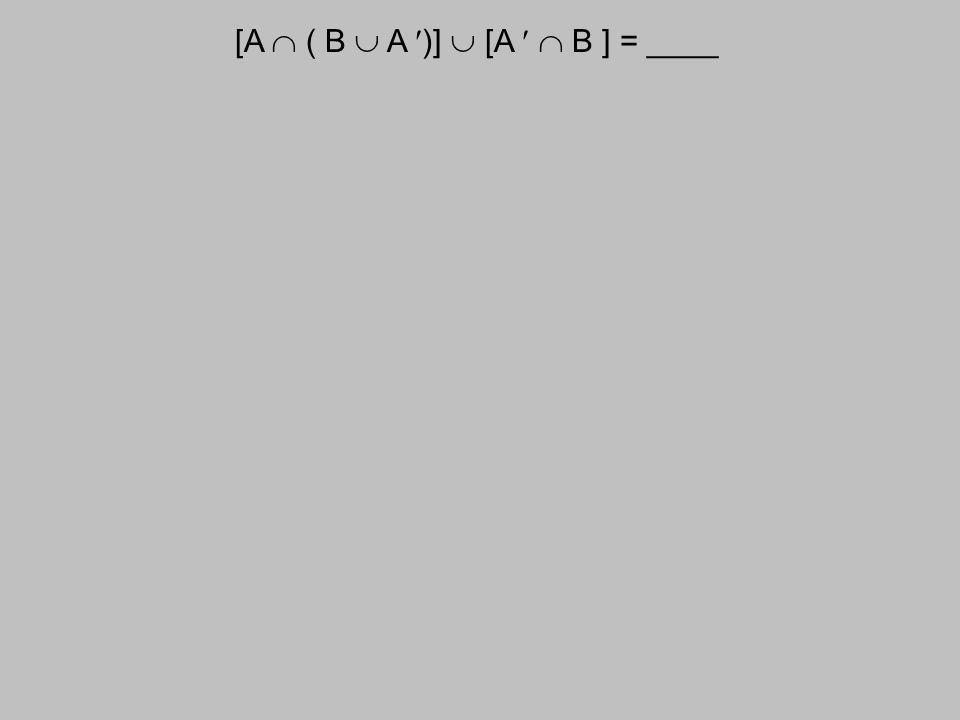 [A  ( B  A )]  [A  B ] = ____