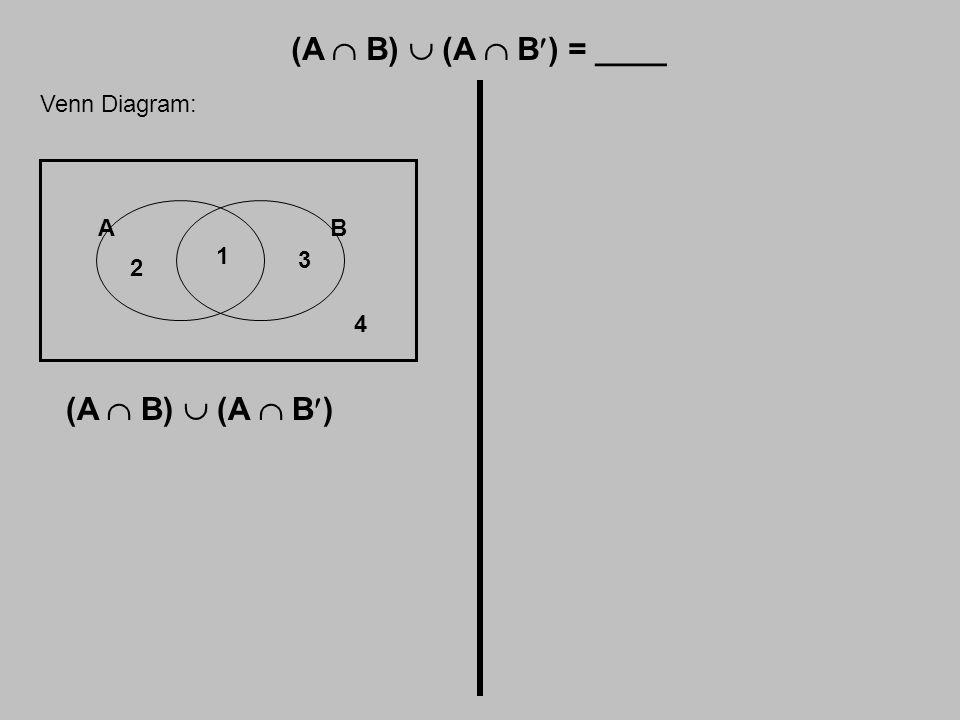 Venn Diagram: AB 1 2 3 4 (A  B)  (A  B)