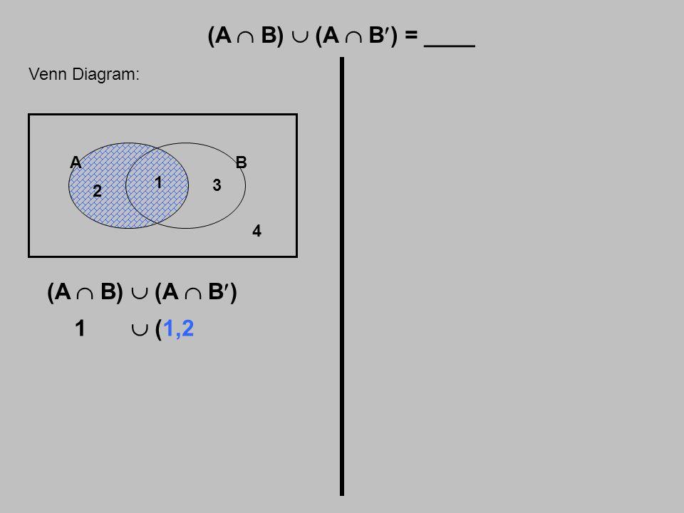(A  B)  (A  B) = ____ Venn Diagram: AB 1 2 3 4 (A  B)  (A  B) 1  (1,2