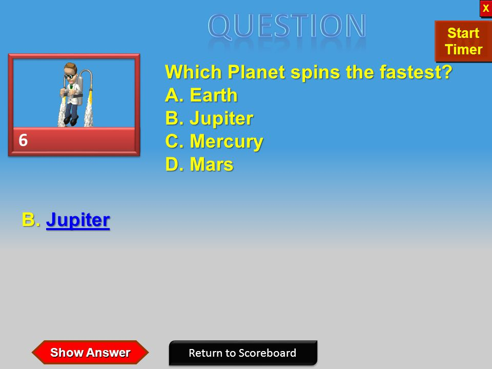 6 6 Which Planet spins the fastest.A. Earth B. Jupiter C.