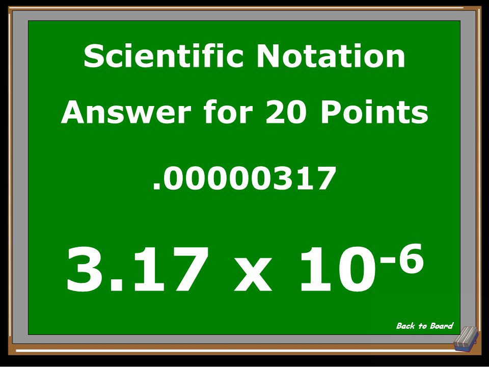 Scientific Notation Question for 20 Points Write in scientific notation:.00000317 Show Answer