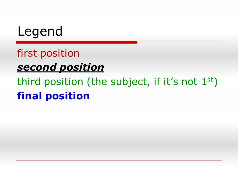 Legend first position second position third position (the subject, if it's not 1 st ) final position