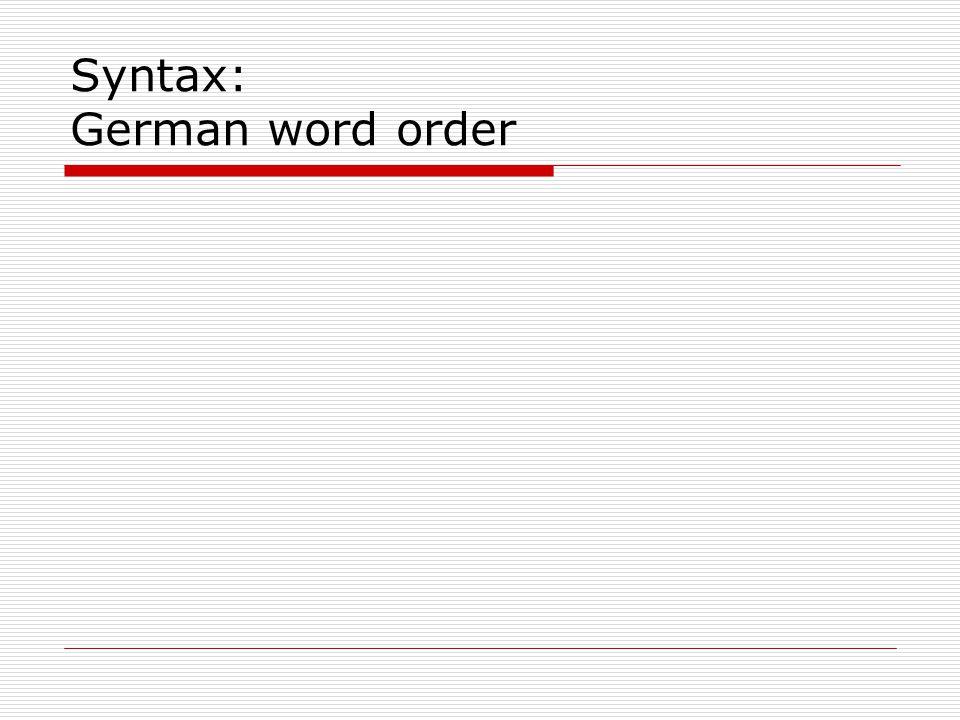 The finite verb stands at the end of the German embedded clause Wir glauben, dass das finite Verb we believe that the finite verb ganz am Ende im deutschen wholly at=the end in=the German Nebensatz wird stehen müssen.