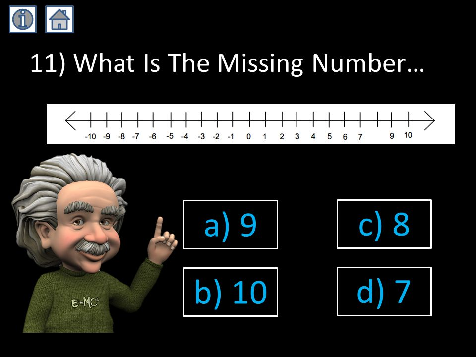 11) What Is The Missing Number… a) 9 b) 10 c) 8 d) 7