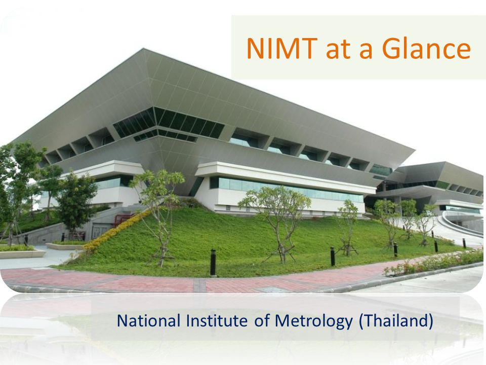NIMT at a Glance National Institute of Metrology (Thailand)