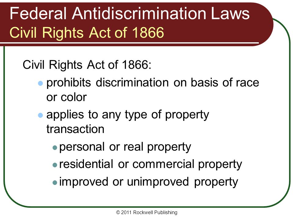 Federal Antidiscrimination Laws Civil Rights Act of 1866 Act was passed right after Civil War.