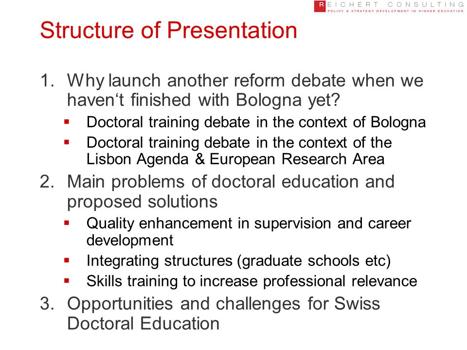 Structure of Presentation 1.Why launch another reform debate when we haven't finished with Bologna yet.