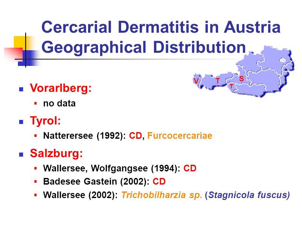 Cercarial Dermatitis in Austria Geographical Distribution Vorarlberg:  no data Tyrol:  Natterersee (1992): CD, Furcocercariae Salzburg:  Wallersee,