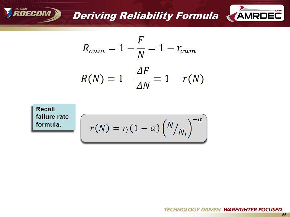 66 Deriving Reliability Formula Recall failure rate formula.