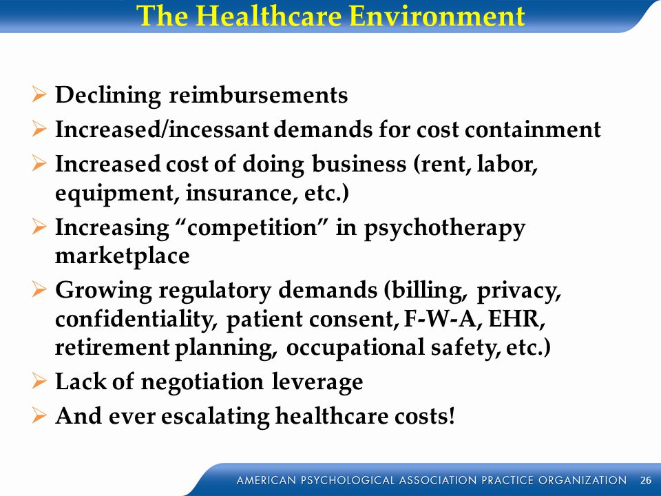 The Healthcare Environment  Declining reimbursements  Increased/incessant demands for cost containment  Increased cost of doing business (rent, lab