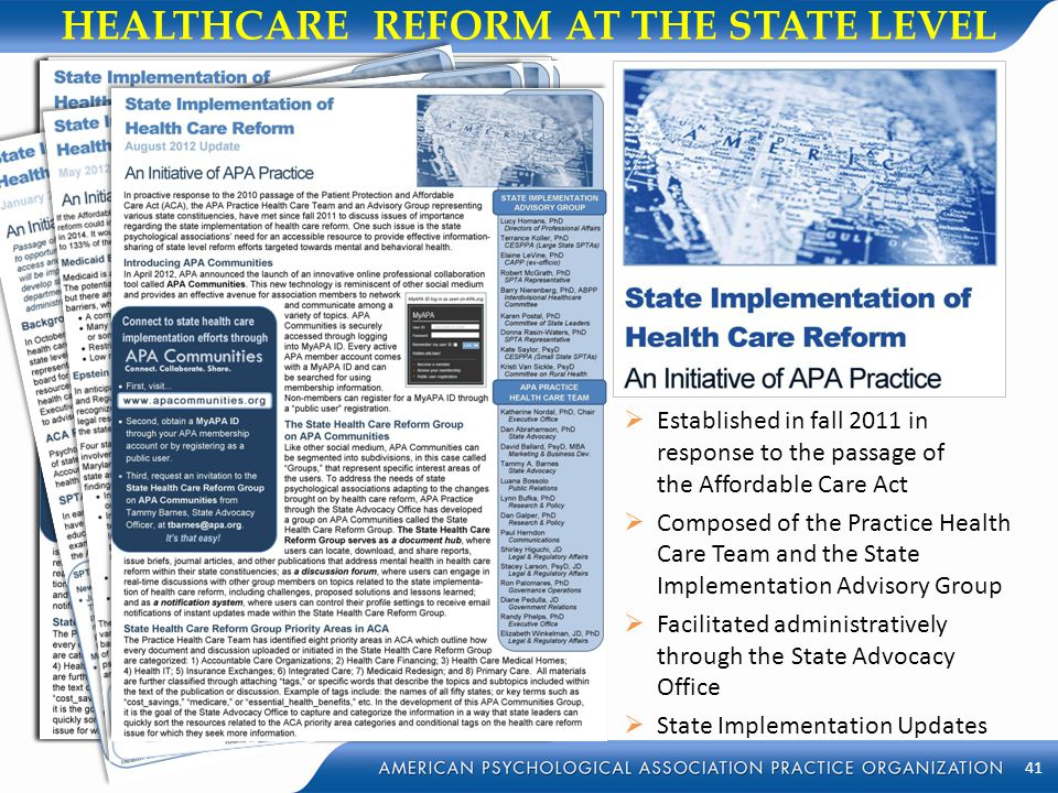 HEALTHCARE REFORM AT THE STATE LEVEL  Established in fall 2011 in response to the passage of the Affordable Care Act  Composed of the Practice Healt