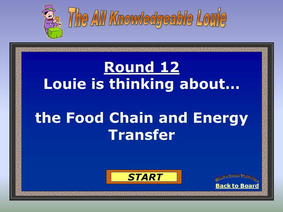 Round Eleven-Louie is Thinking… 1. Deforestation 2. CFCs 3. Bioaccumulation 4. Endangered Species Got It 5. Habitat destruction 25 Points Got It 25 Po