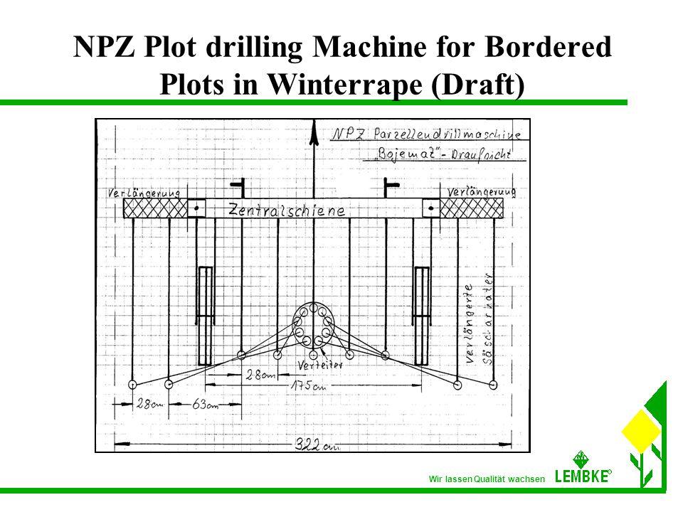 Wir lassen Qualität wachsen NPZ Plot drilling Machine for Bordered Plots in Winterrape (Draft)