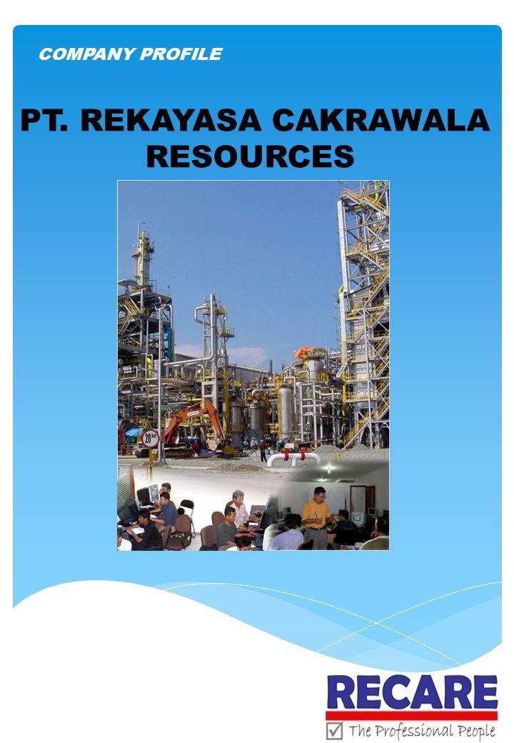 COMPANY PROFILE PT. REKAYASA CAKRAWALA RESOURCES