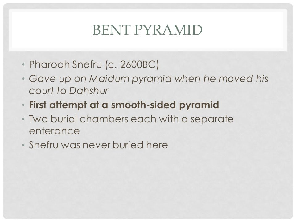 BENT PYRAMID Pharoah Snefru (c.