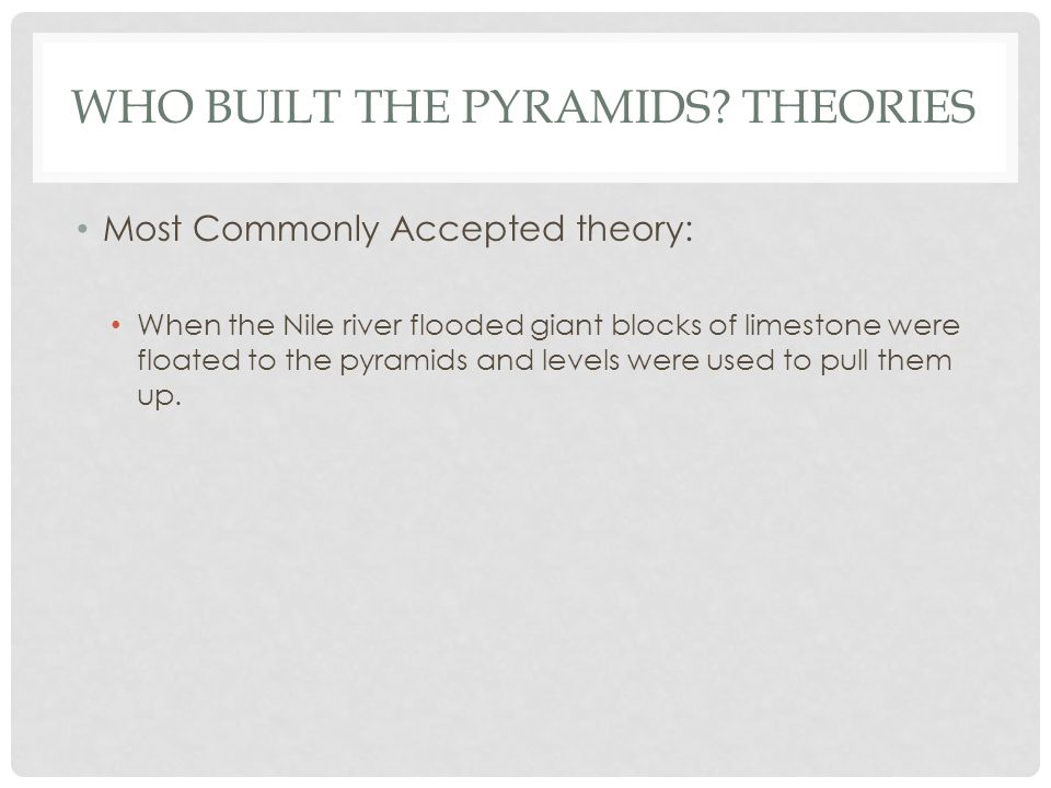 WHO BUILT THE PYRAMIDS.