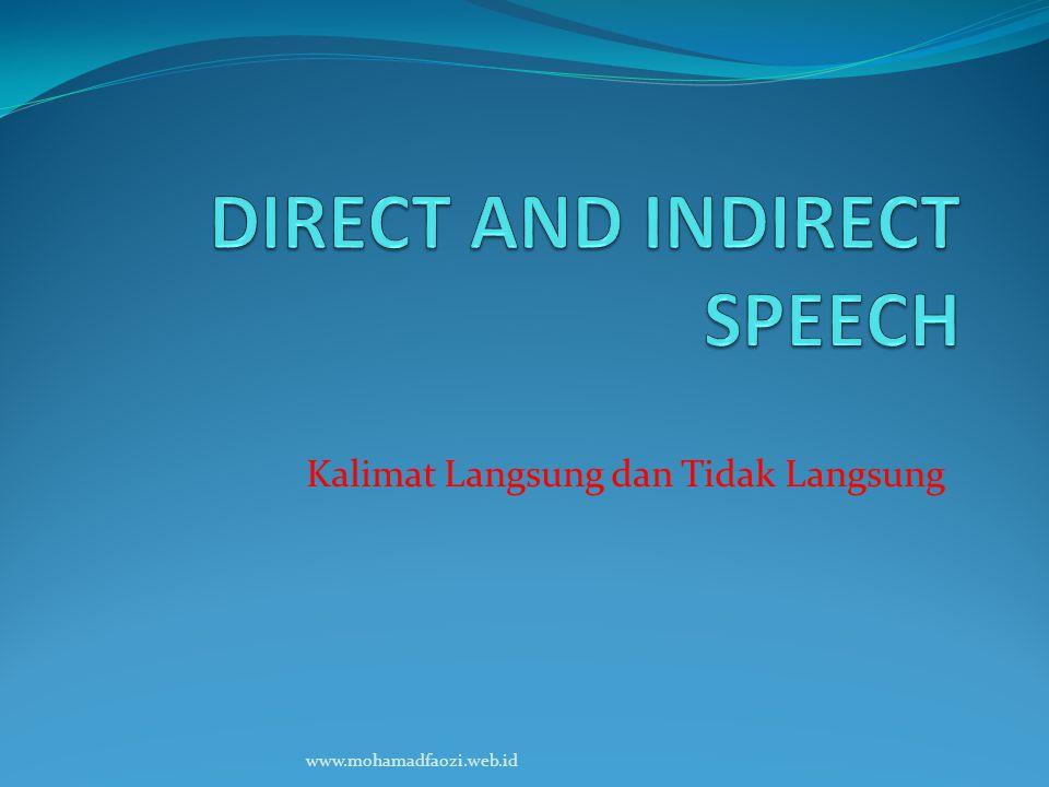 Kalimat Langsung dan Tidak Langsung www.mohamadfaozi.web.id