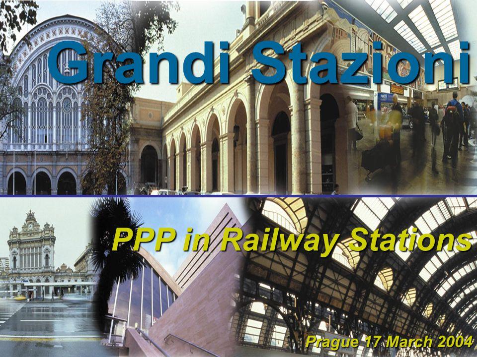 Grandi Stazioni PPP in Railway Stations Prague 17 March 2004 Prague 17 March 2004