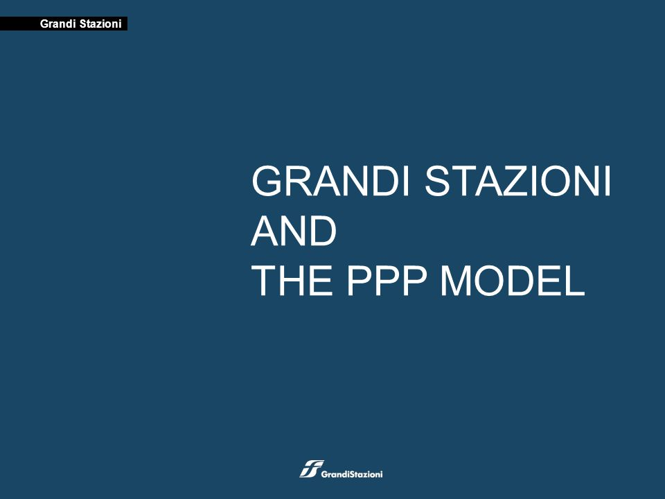 PPP is a mean to increase the potential of being successful in implementing a public-funded project where investing in a public assets could match profitable operation Grandi Stazioni and the PPP ModelThe PPP Model Refurbishment of stations: public - funded project Stations: public assets Commercial exploitation of stations: profitable operation